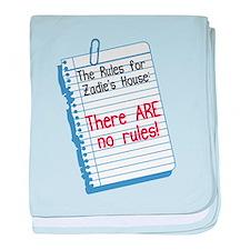 No Rules at Zadie's House baby blanket