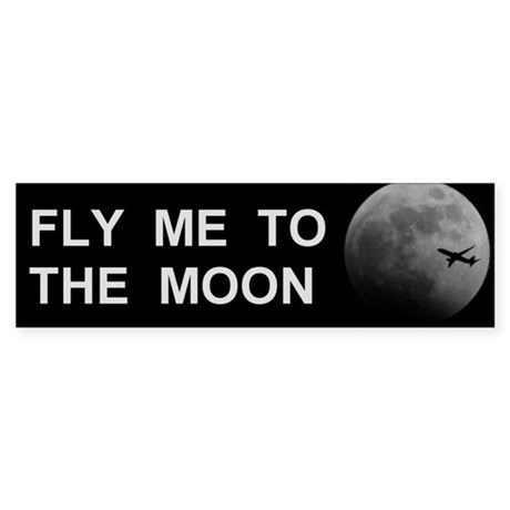Fly Me to the Moon Bumper Sticker