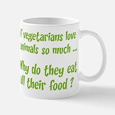 Vegetarians Sarcasm Mug