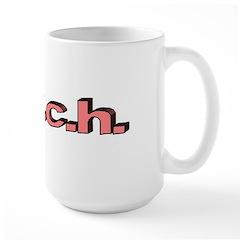 B.i.t.c.h. Mug