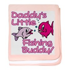 DADDY'S LITTLE FISHING BUDDY! baby blanket