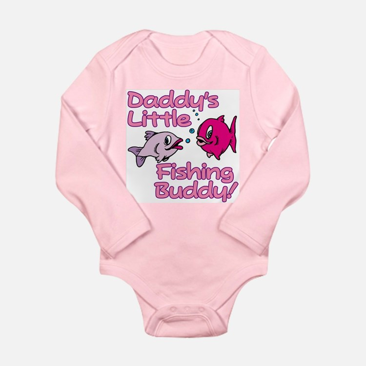 DADDY'S LITTLE FISHING BUDDY! Long Sleeve Infant B