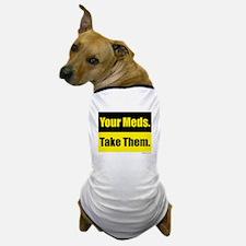 Your meds. Take them. Dog T-Shirt
