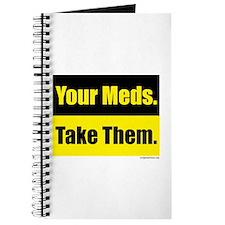 Your meds. Take them. Journal