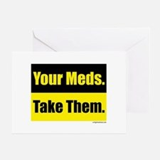 Your meds. Take them. Greeting Card
