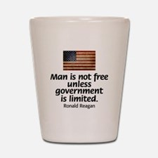 Man is not free unless... Shot Glass