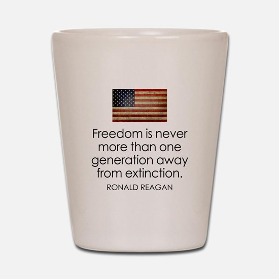 Freedom is never more... Shot Glass