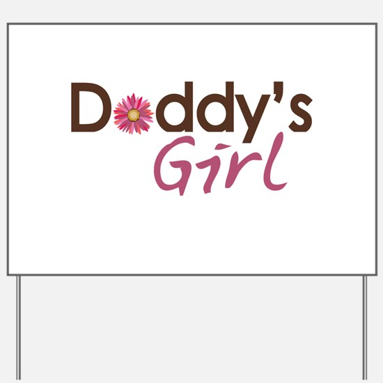 Daddy's Girl Yard Sign