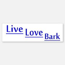 Live Love Bark Bumper Bumper Sticker