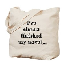 Almost finished my novel Tote Bag