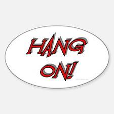 Hang On 2 Oval Decal