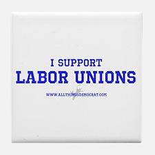 Cute Labor unions Tile Coaster
