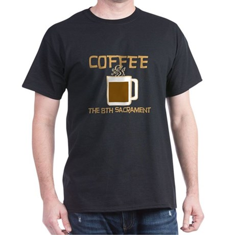 Coffee: The 8th Sacrament Dark T-Shirt
