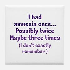 Having Amnesia Tile Coaster