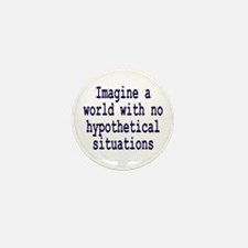 Hypothetical Situation Mini Button (10 pack)