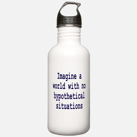 Hypothetical Situation Water Bottle