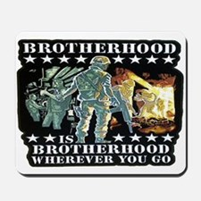 BROTHERHOOD IS BROTHERHOOD Mousepad