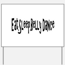 Funny Belly dancing Yard Sign