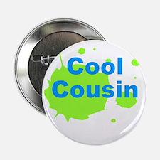 "Cool Cousin 2.25"" Button"