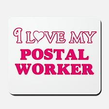 I love my Postal Worker Mousepad