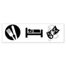 Eat Sleep Theatre Bumper Bumper Sticker