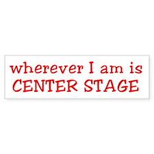 Center Stage Bumper Stickers