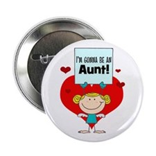 """I'm Gonna Be An Aunt 2.25"""" Button"""