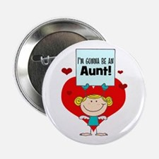 "I'm Gonna Be An Aunt 2.25"" Button"