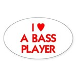 I LOVE A BASS PLAYER Sticker (Oval 10 pk)