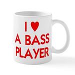 I LOVE A BASS PLAYER Mug