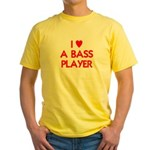 I LOVE A BASS PLAYER Yellow T-Shirt