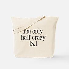 I'm Only Half Crazy 13.1 Tote Bag