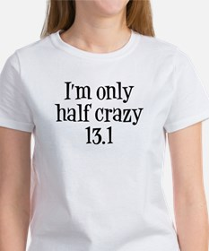 I'm Only Half Crazy 13.1 Tee