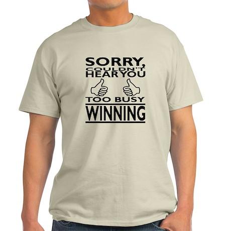 Too Busy Winning Light T-Shirt