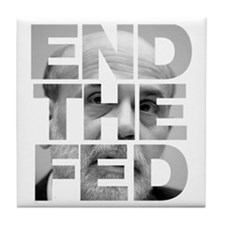 End the Fed Bernanke Tile Coaster