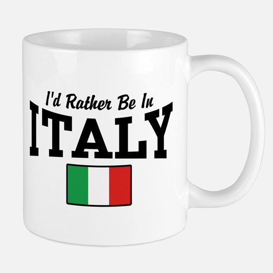 I'd Rather Be In Italy Mug