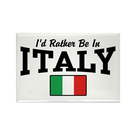 I'd Rather Be In Italy Rectangle Magnet