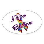 Autism I Do Believe Oval Sticker