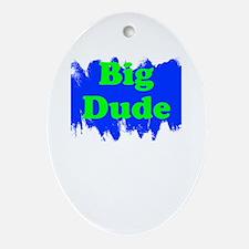 Big Dude Ornament (Oval)