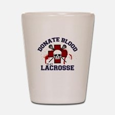 Donate Blood Play Lacrosse Shot Glass