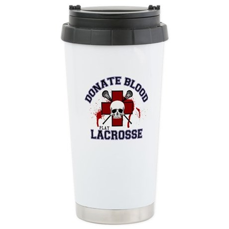Donate Blood Play Lacrosse Stainless Steel Travel