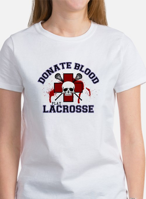Donate Blood Play Lacrosse Tee