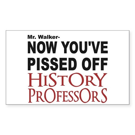PISSED OFF HISTORY PROFESSORS Sticker (Rectangle)