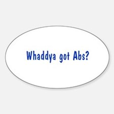 NCIS: Whaddya Got Abs? Sticker (Oval)