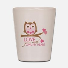 Love you with owl my heart Shot Glass