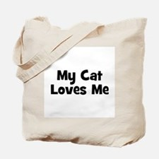 My Cat Loves Me Tote Bag