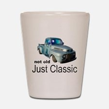 Not Old Just Classic Shot Glass