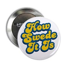 "How Swede It Is 2.25"" Button"