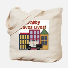 Police-Daddy Saves Lives Tote Bag