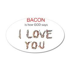 God's Bacon Love 22x14 Oval Wall Peel
